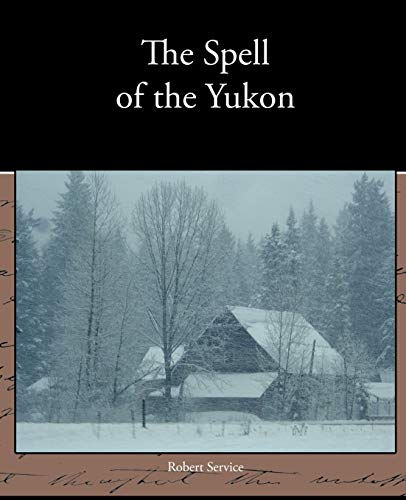 The Spell of the Yukon (Paperback): Professor of Russian