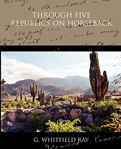 9781438574363: Through Five Republics on Horseback