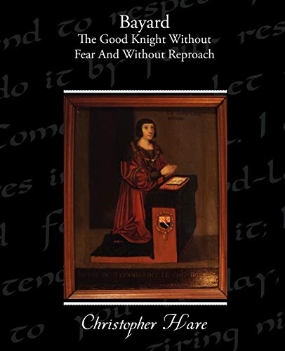 9781438594149: Bayard - The Good Knight Without Fear and Without Reproach