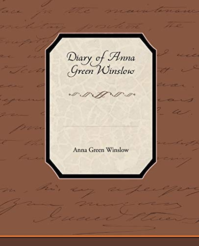 Diary of Anna Green Winslow (Paperback): Anna Green Winslow