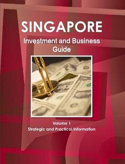 9781438743455: Singapore Investment and Business Guide: Strategic and Practical Information
