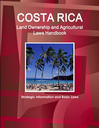 9781438758862: Costa Rica Land Ownership and Agricultural Laws Handbook - Strategic Information and Basic Laws (World Business Law Library)