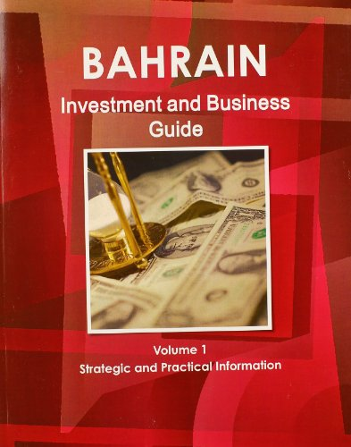9781438767062: 1: Bahrain Investment and Business Guide: Strategic and Practical Information