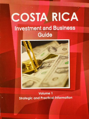 9781438767376: 1: Costa Rica Investment and Business Guide: Strategic and Practical Information