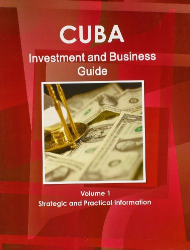 9781438767406: 1: Cuba Investment and Business Guide: Strategic and Practical Information