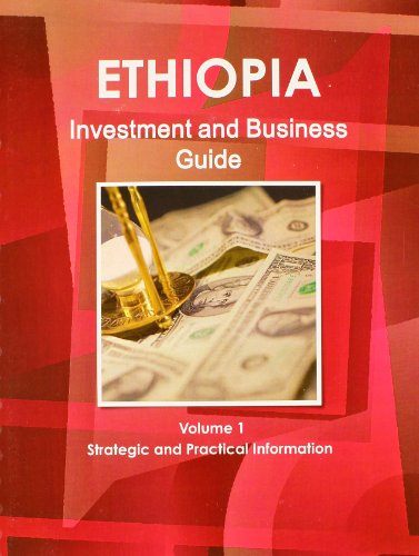 9781438767536: Ethiopia Investment and Business Guide: Strategic and Practical Information