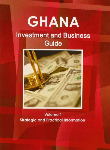 9781438767635: 1: Ghana Investment and Business Guide: Strategic and Practical Information
