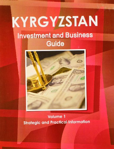 9781438767970: 1: Kyrgyzstan Investment and Business Guide: Strategic and Practical Information