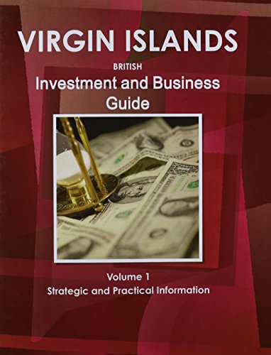 Virgin Islands, British Investment and Business Guide: Strategic and Practical Information: Intl ...