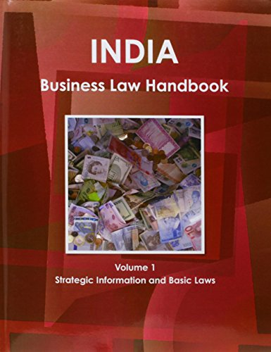 India Business Law Handbook: Strategic Information and Basic Laws: Intl Business Pubns USA
