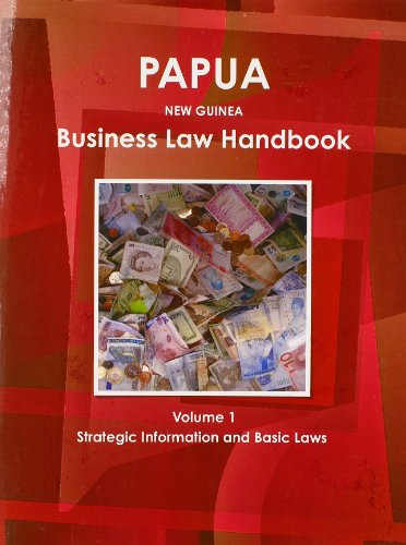 9781438770758: 1: Papua New Guinea Business Law Handbook: Strategic Information and Laws