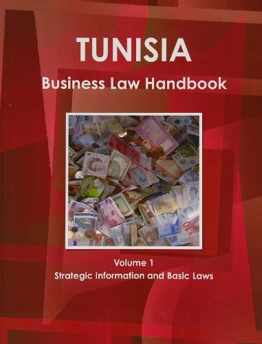 Tunisia Business Law Handbook: Strategic Information and Laws