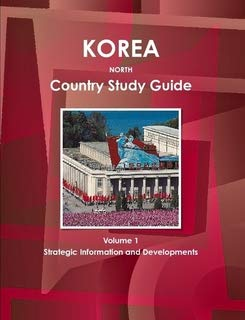 9781438774749: 1: Korea, North Country Study Guide: Strategic Information and Developments (World Business Information Catalog)
