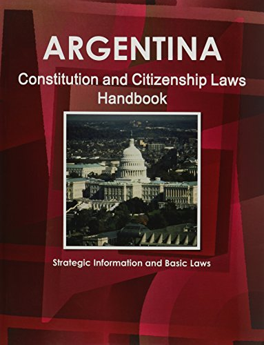 9781438778426: Argentina Constitution and Citizenship Laws Handbook: Strategic Information and Basic Laws (World Business Law Library)