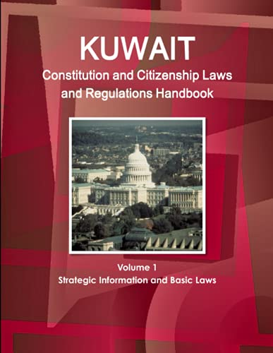 9781438779263: Kuwait Constitution and Citizenship Laws and Regulations Handbook Volume 1 Strategic Information and Basic Laws (World Business Law Library)