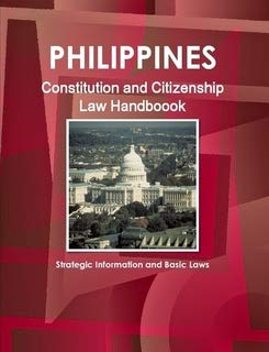 9781438779669: Philippines Constitution and Citizenship Laws Handbook: Strategic Information and Basic Laws (World Business Law Library)