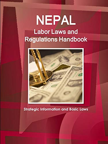 9781438781341: Nepal Labor Laws and Regulations Handbook: Strategic Information and Basic Laws (World Business Law Library)