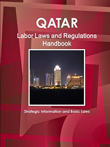 9781438781501: Qatar Labor Laws and Regulations Handbook: Strategic Information and Basic Laws (World Business Law Library)