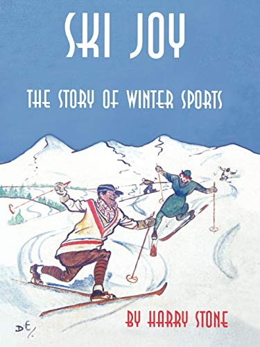 Ski Joy: The Story of Winter Sports (143890116X) by Harry Stone