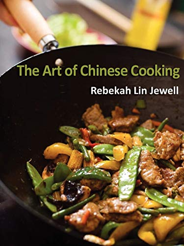 Art of Chinese Cooking: Rebekah Lin Jewell