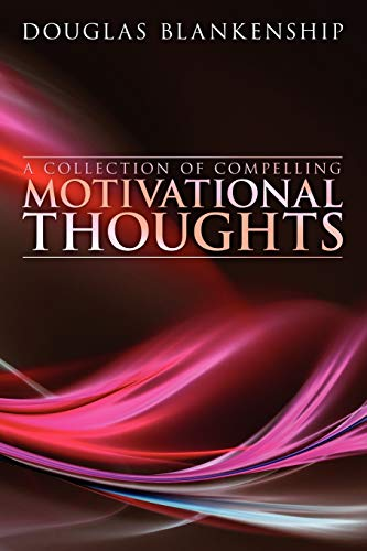 9781438902524: A Collection of Compelling Motivational Thoughts