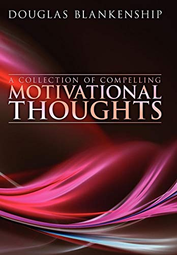 9781438902531: A Collection of Compelling Motivational Thoughts