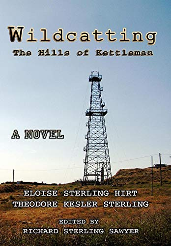 Wildcatting: The Hills of Kettleman: Eloise Sterling Hirt