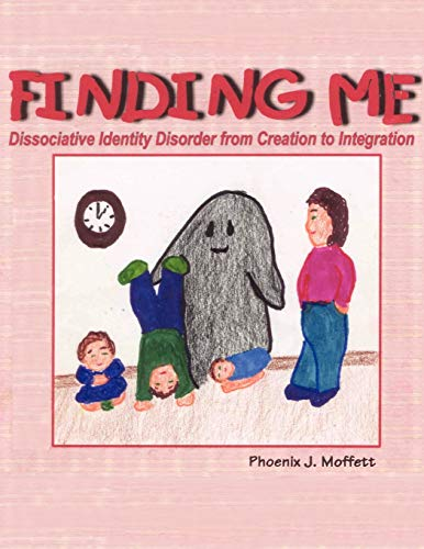 9781438904719: Finding Me: Dissociative Identity Disorder from Creation To Integration