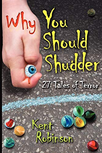 Why You Should Shudder: 27 Tales of Terror: Kent Robinson