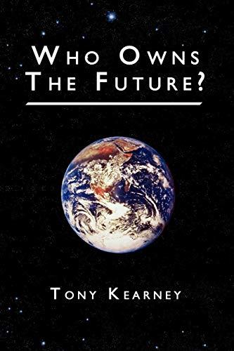 Who Owns the Future?: Tony Kearney