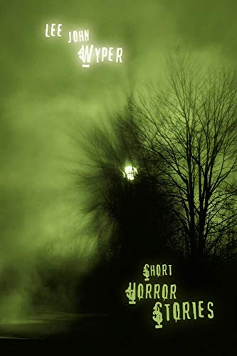 Short Horror Stories: Lee Wyper