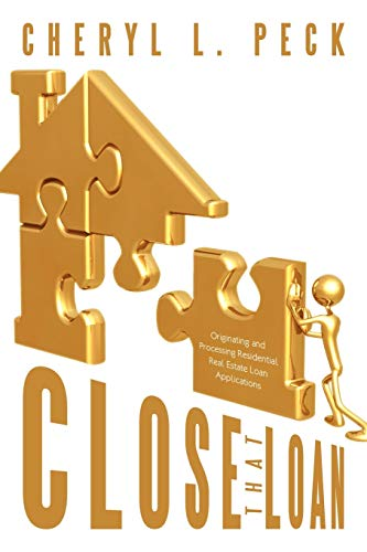 9781438906317: Close That Loan!: Originating and Processing Residential Real Estate Loan Applications