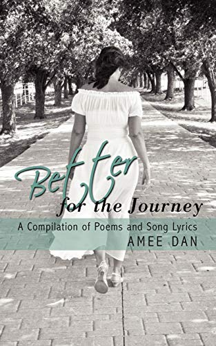 9781438906348: Better for the Journey: A Compilation of Poems and Song Lyrics