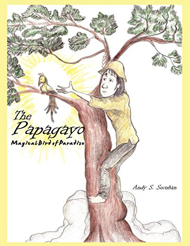 9781438906607: The Papagayo: Magical Bird of Paradise
