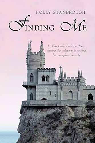 9781438907758: Finding Me: In This Castle Built For Me... finding the unknown is nothing but unexplored serenity
