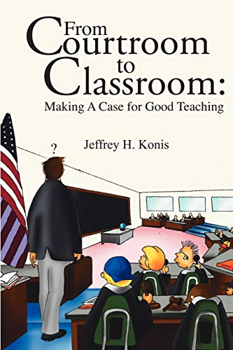 9781438908052: From Courtroom to Classroom: Making A Case for Good Teaching