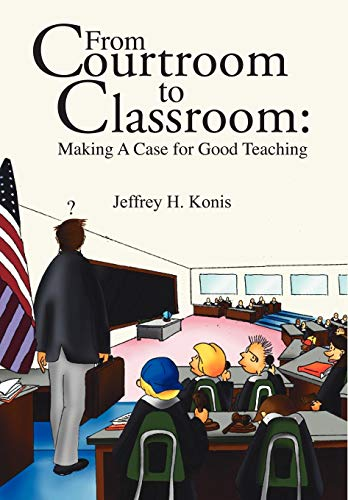 9781438908069: From Courtroom to Classroom: Making A Case for Good Teaching