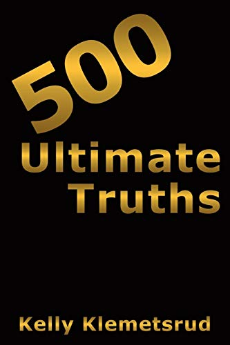 500 Ultimate Truths: Kelly Klemetsrud