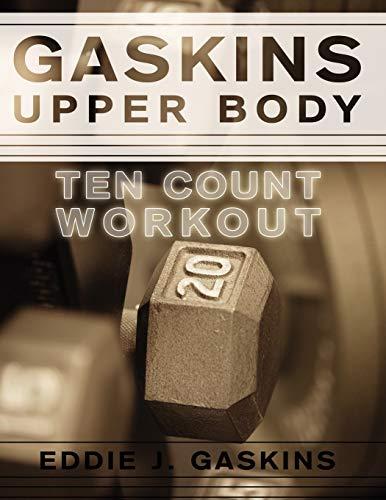 Gaskins Upper Body Ten Count Workout: Eddie J. Gaskins