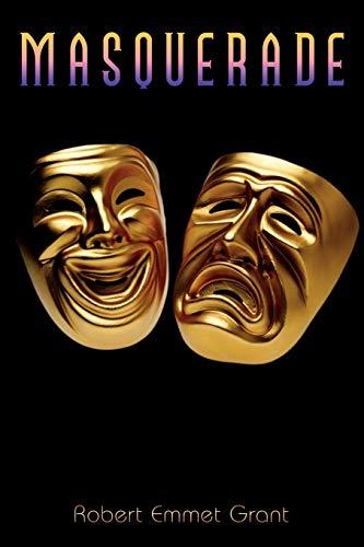 Masquerade: Robert Emmet Grant