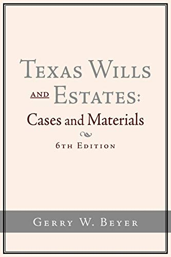 9781438909486: Texas Wills and Estates: Cases and Materials (6th Edition)