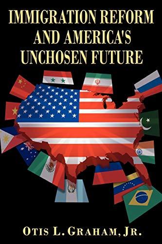 9781438909950: IMMIGRATION REFORM AND AMERICA'S UNCHOSEN FUTURE