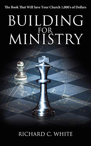 9781438909998: Building for Ministry: The Book That Will Save Your Church 1,000's of Dollars