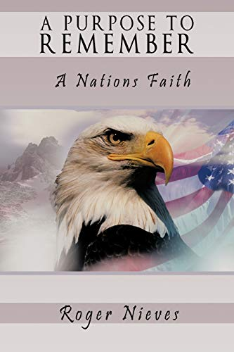 A Purpose to Remember A Nations Faith: Roger Nieves