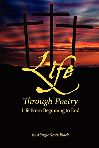 Life Through Poetry: Life From Beginning to End: Margie Black