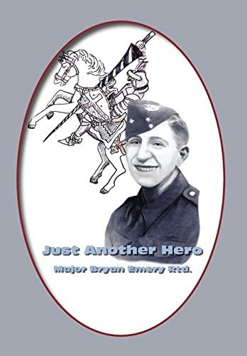 Just Another Hero: Major Bryan Emery Rtd