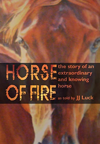 9781438911908: Horse of Fire: The Story of an Extraordinary and Knowing Horse