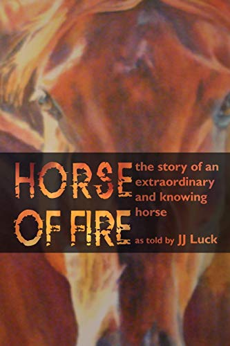 9781438911915: Horse of Fire: The Story of an Extraordinary and Knowing Horse