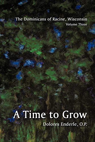 9781438911946: The Dominicans of Racine, Wisconsin: Volume Three: 1901-1964: A Time to Grow