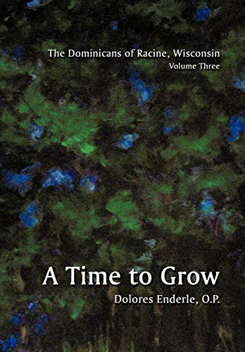 9781438911953: The Dominicans of Racine, Wisconsin: Volume Three: 1901-1964: A Time to Grow